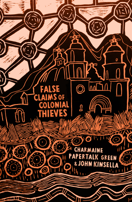 False Claims of Colonial Thieves by Charmaine Papertalk Green
