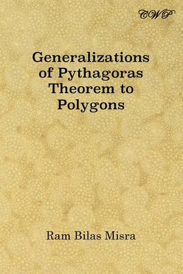 Generalizations of Pythagoras Theorem to Polygons by Ram Bilas Misra