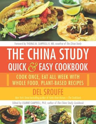 The China Study Quick & Easy Cookbook by Del Sroufe
