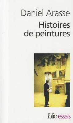 Histoires de Peintures by Daniel Arasse