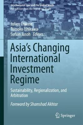 Asia's Changing International Investment Regime by Julien Chaisse