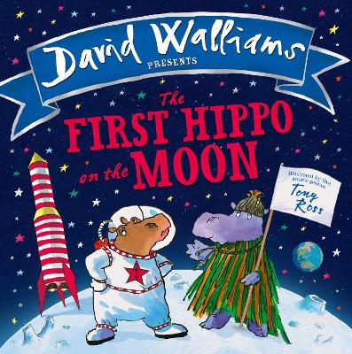 First Hippo on the Moon by David Walliams