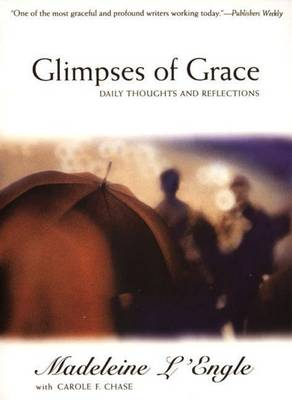 Glimpses of Grace by Madeleine L'Engle
