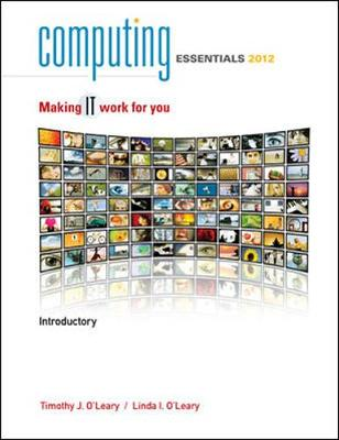 Computing Essentials 2012 Introductory Edition by Timothy J. O'Leary