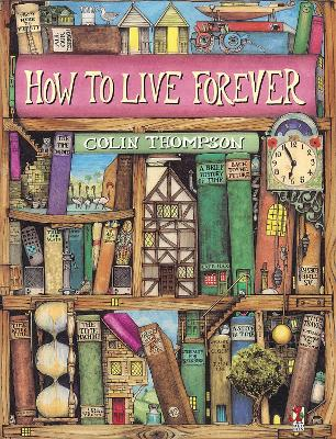 How To Live Forever by Colin Thompson
