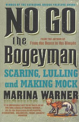 No Go the Bogeyman by Marina Warner