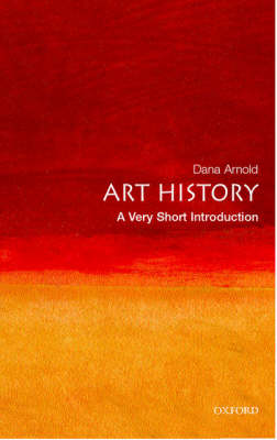Art History: A Very Short Introduction by Dana Arnold