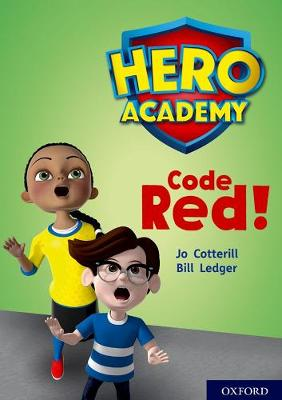 Hero Academy: Oxford Level 12, Lime+ Book Band: Code Red! by Jo Cotterill