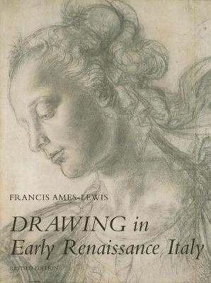 Drawing in Early Renaissance Italy by Francis Ames-Lewis