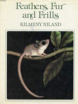 Feathers, Fur and Frills by Kilmeny Niland