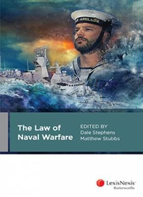 The Law of Naval Warfare by D Stephens
