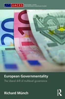 European Governmentality: The Liberal Drift of Multilevel Governance book