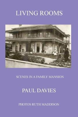 Living Rooms: Scenes in a Family Mansion by Paul Michael Davies
