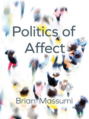 Politics of Affect by Brian Massumi