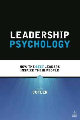 Leadership Psychology by Alan Cutler