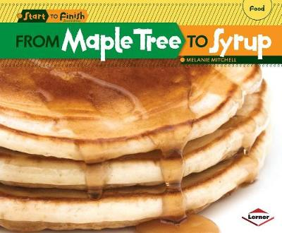 From Maple Tree to Syrup by Melanie Mitchell