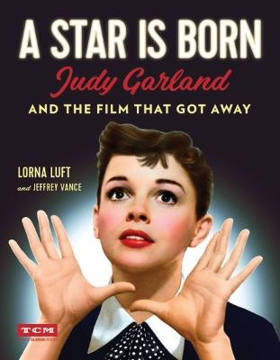 A Star Is Born (Turner Classic Movies) by Jeffrey Vance