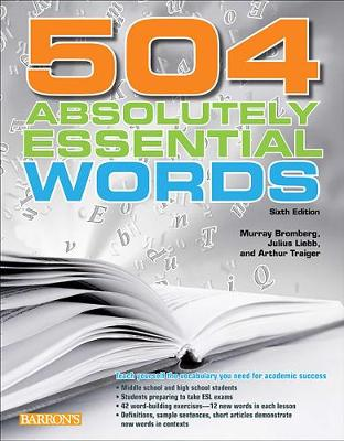 504 Absolutely Essential Words, 6th Edition by Murray Bromberg
