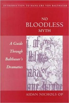 No Bloodless Myth by Aidan Nichols
