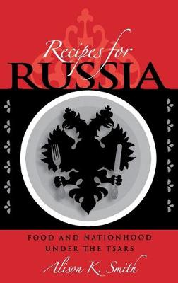 Recipes for Russia by Alison K. Smith
