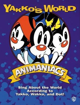 Yakko's World : Animaniacs by Steven Spielberg