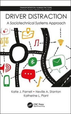 Driver Distraction: A Sociotechnical Systems Approach by Katie J. Parnell