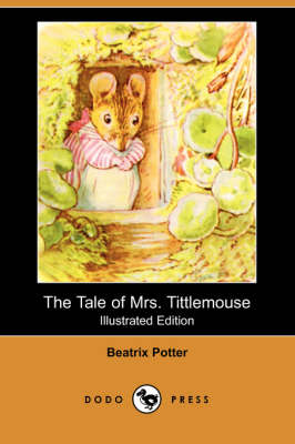The Tale of Mrs. Tittlemouse (Illustrated Edition) (Dodo Press) by Beatrix Potter