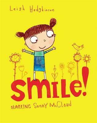 A Sunny McCloud Book: Smile by Leigh Hodgkinson