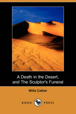 Death in the Desert, and the Sculptor's Funeral (Dodo Press) book