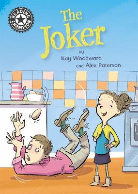 Reading Champion: The Joker: Independent Reading 11 by Kay Woodward