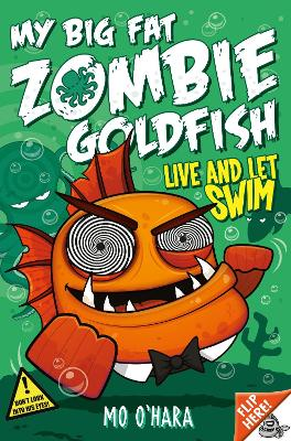 My Big Fat Zombie Goldfish 5: Live and Let Swim by Mo O'Hara