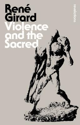 Violence and the Sacred by Dr Rene Girard