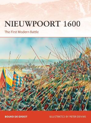 Nieuwpoort 1600: The First Modern Battle by Bouko de Groot