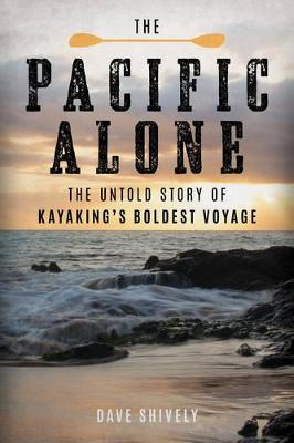 The Pacific Alone by Dave Shively