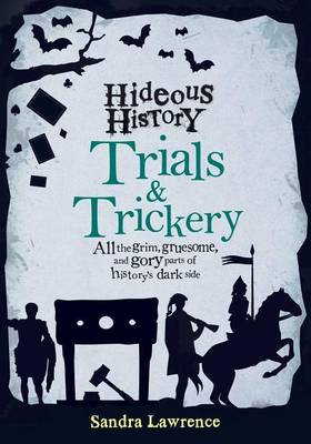 Hideous History: Trials and Trickery by Sandra Lawrence