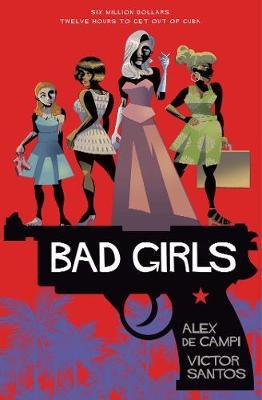 Bad Girls by Alex De Campi