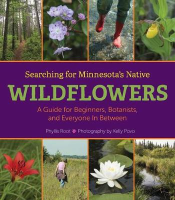 Searching for Minnesota's Native Wildflowers by Phyllis Root