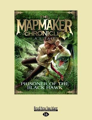 Mapmaker Chronicles 2: Prisoner of the Black Hawk by A. L Tait