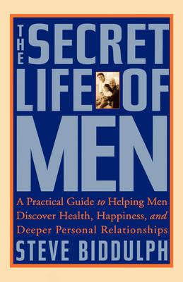The Secret Life of Men by Steve Biddulph