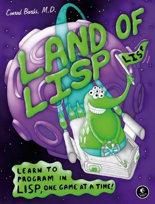 Land Of Lisp by Conrad Barski