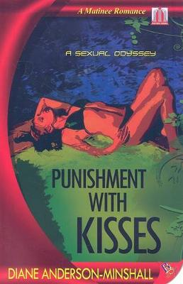 Punishment with Kisses by Diane Anderson-Minshall