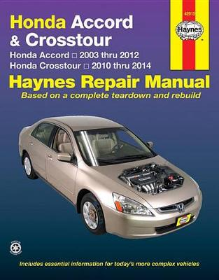 Honda Accord and Crosstour Automotive Repair Manual by Haynes Publishing