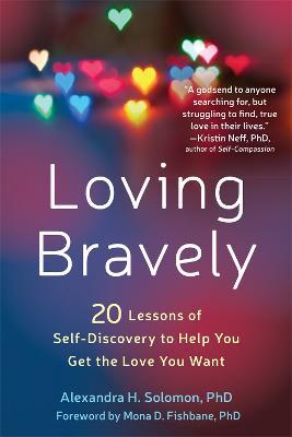 Loving Bravely by Alexandra H. Solomon