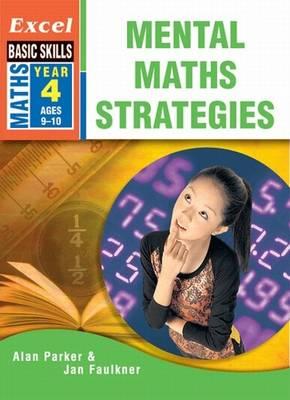 Excel Mental Maths Strategies: Year 4 by J. Faulkner