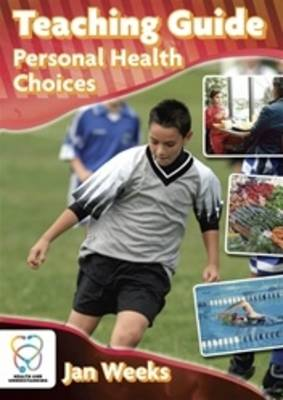 Personal Health Choices Teaching Guide by Jan Weeks