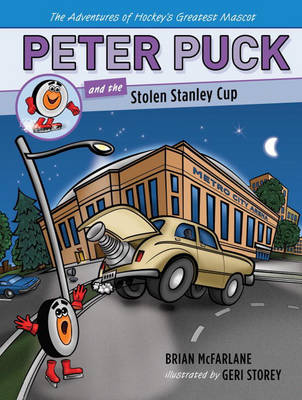 Peter Puck And The Stolen Stanley Cup by Brian McFarlane