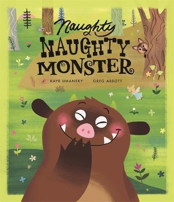 Naughty Naughty Monster by Kaye Umansky