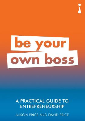 A Practical Guide to Entrepreneurship by Alison Price