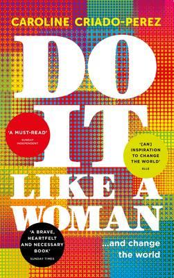 Do It Like a Woman by Caroline Criado Perez