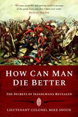 How Can Man Die Better by Mike Snook